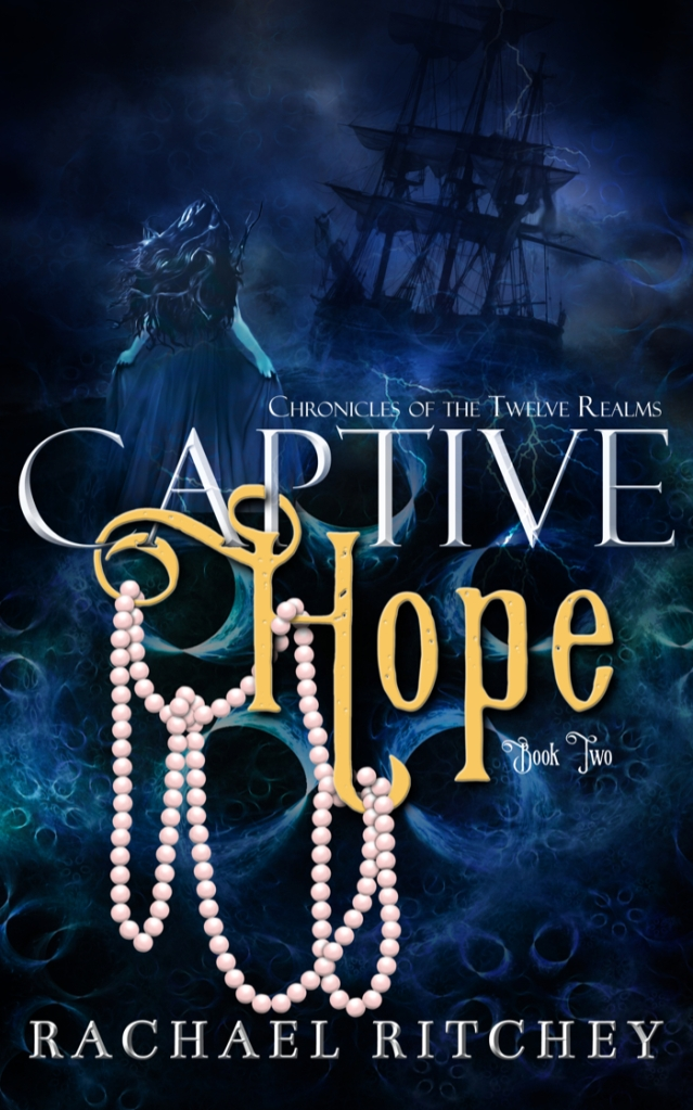 Book cover for Captive Hope from Chronicles of the Twelve Realms series by Rachael Ritchey