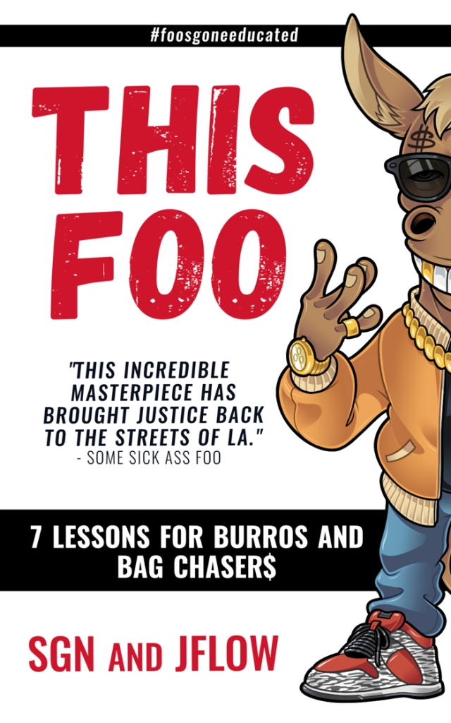 Book cover for This Foo: 7 Lessons for Burros and Bag Chaser$ by SGN and JFLOW