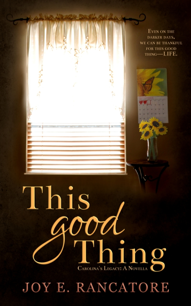 Book cover for This Good Thing by Joy E. Rancatore
