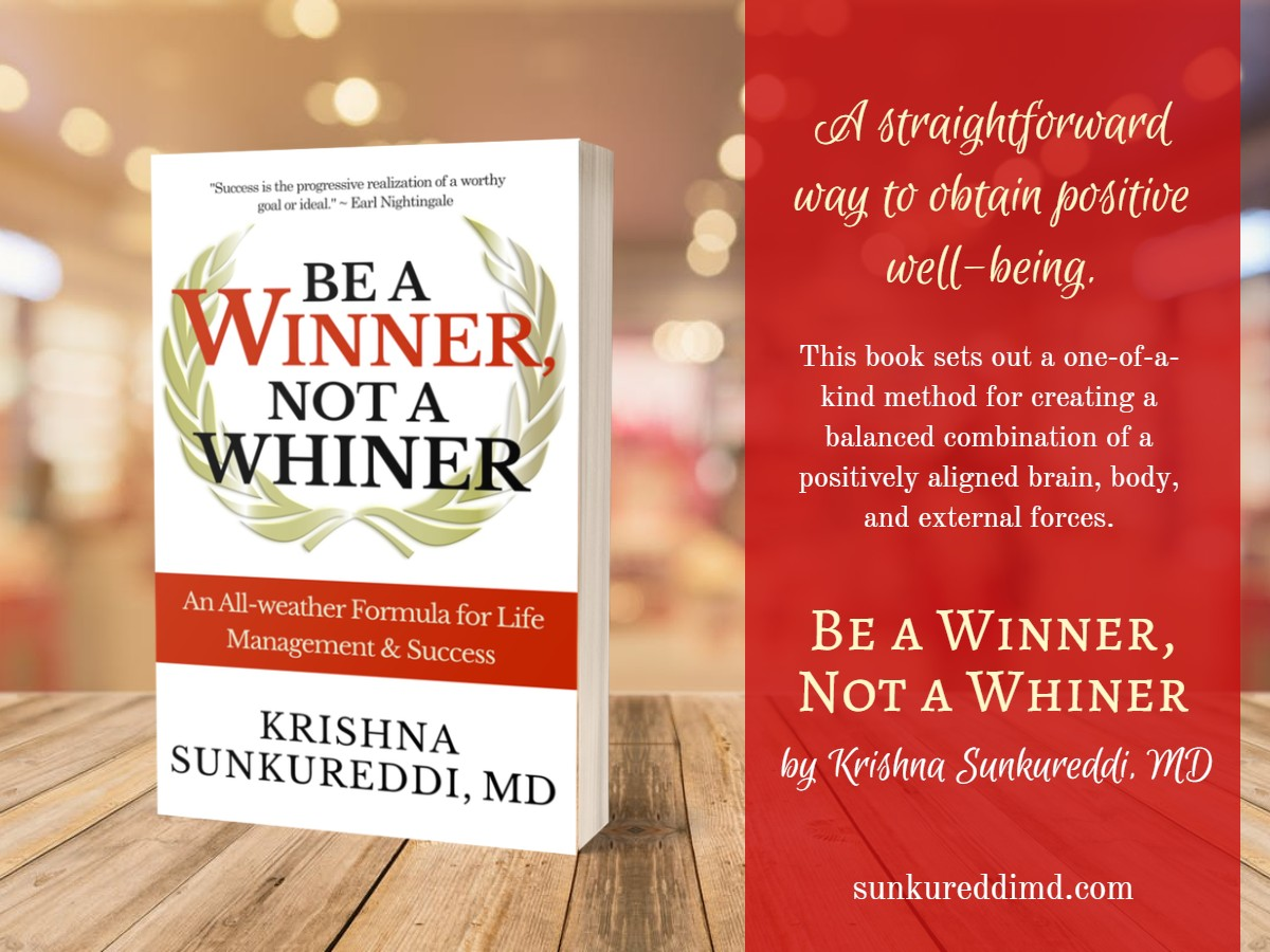 3D image of Be a Winner, Not a Whiner by Krishna Sunkureddi, MD with a brief description