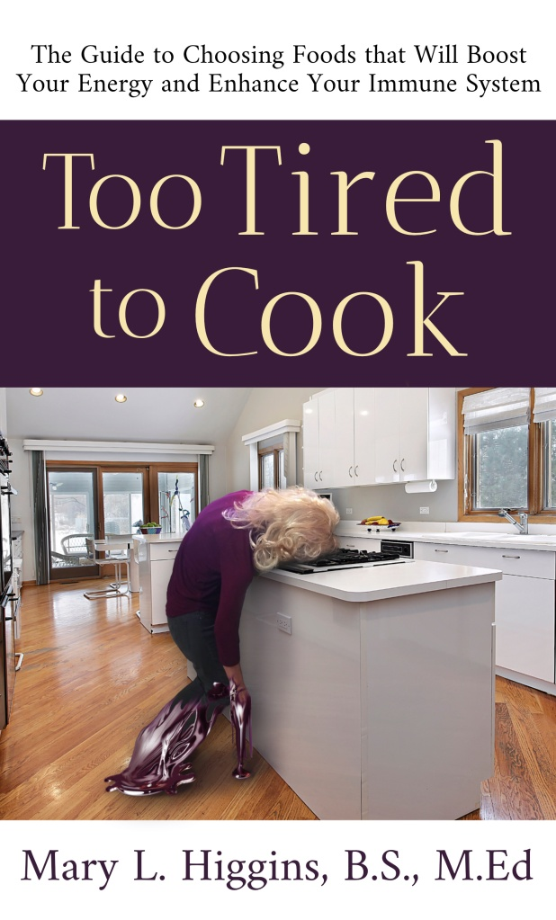 Book cover of Too Tired to Cook by Mary L. Higgins